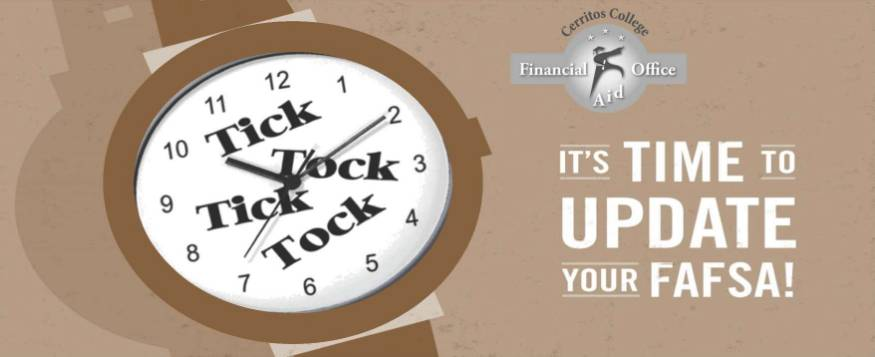 Cerritos College Financial Aid. Tick tock. Its time to update your fafsa.