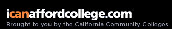 I can afford college.com brought to you by the California Community Colleges